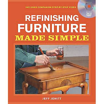 Refinishing Furniture Made Simple Includes Companion StepByStep Video