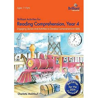 Brilliant Activities for Reading Comprehension Year 4 2nd Edition by Makhlouf & Charlotte
