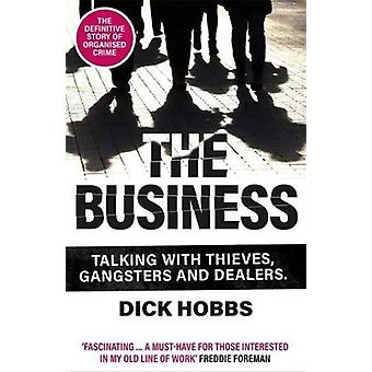 The Business by Dick Hobbs