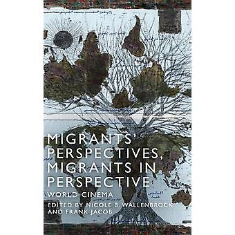Migrants in Perspective Migrants' Perspectives
