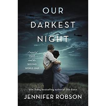 Notre nuit la plus sombre Un roman de l'Italie et de la Seconde Guerre mondiale
