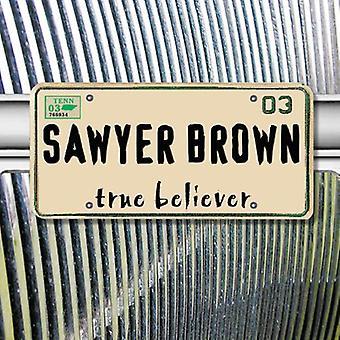 Sawyer Brown - ware gelovige [CD] USA importeren