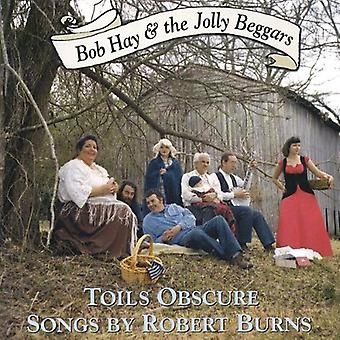 Bob Hay & Jolly Beggars - Toils Obscure. Songs by Robert Burns [CD] USA import