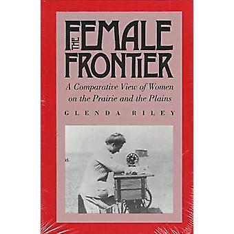 La frontera mujer - una visión comparada de las mujeres en la pradera y t