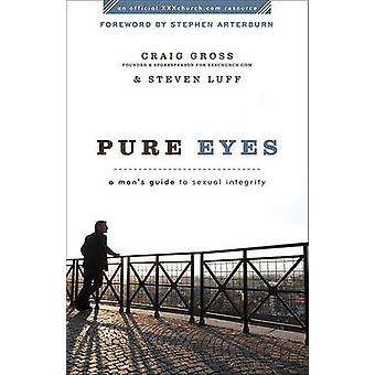 Pure yeux - Guide de l'homme à l'intégrité sexuelle de Craig Gross - Steven