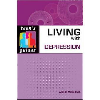 Living with Depression by Allen R. Miller - 9780816075621 Book
