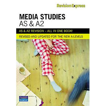 Revision Express AS and A2 Media Studies by Ken Hall - Philip Holmes