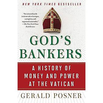 God's Bankers - A History of Money and Power at the Vatican by Gerald