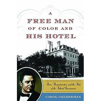 Ein freier Mann von Farbe und seine Hotel - Rennen - Wiederaufbau- und Ro