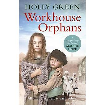 Workhouse Orphans by Holly Green - 9781785035715 Book