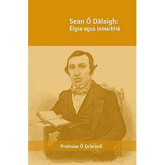 Sean O Dalaigh - Eigse Agus Iomarbha by Proinsias O. Drisceoil - 97818