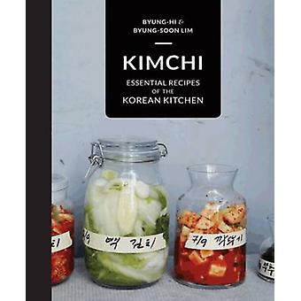 Kimchi - Essential Recipes of the Korean Kitchen by Byung-Hi Lim - Byu