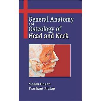 General Anatomy and Osteology of Head and Neck by Mahdi Hasan - Daya