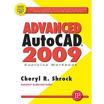 Advanced AutoCAD 2009 Exercise Workbook by Cheryl R. Shrock - 9780831