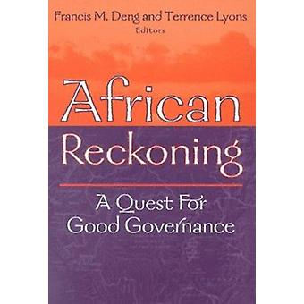 African Reckoning - A Quest for Good Governance by Francis Mading Deng
