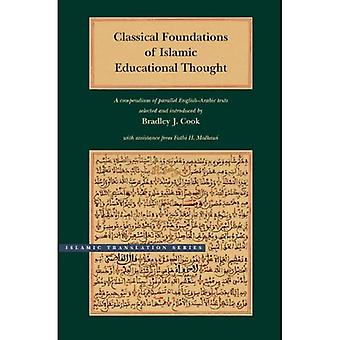 Klassiskt stiftelser av islamiska pedagogisk tanke: ett kompendium av parallella svenska-arabiska texter