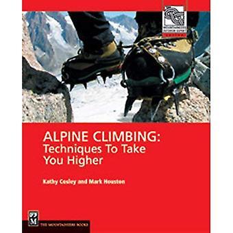 Alpinisme: Techniques pour vous emmener plus élevé (alpinistes Expert extérieur)