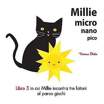 Millie Micro Nano Pico Libro 3 in Cui Millie Incontra Tre Fotoni al Parco Giochi