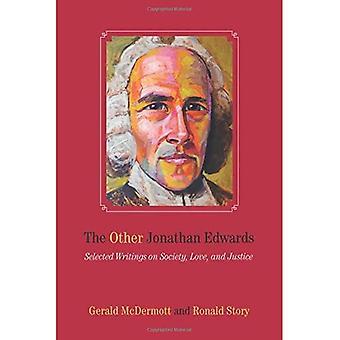 Les autres Jonathan Edwards: Selected Writings sur la société, l'amour et la Justice