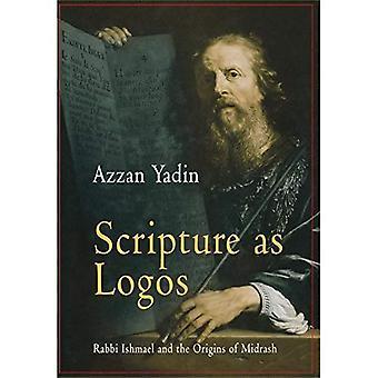 Schrift als Logos: Rabbi Ishmael and the Origins of Midrasch