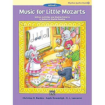 Musik för lilla Mozartsen--rytm Speller, Bk 4: skrivit aktiviteter och rytmmönster för att förstärka rytm-läsning (musik för lilla Mozartsen)