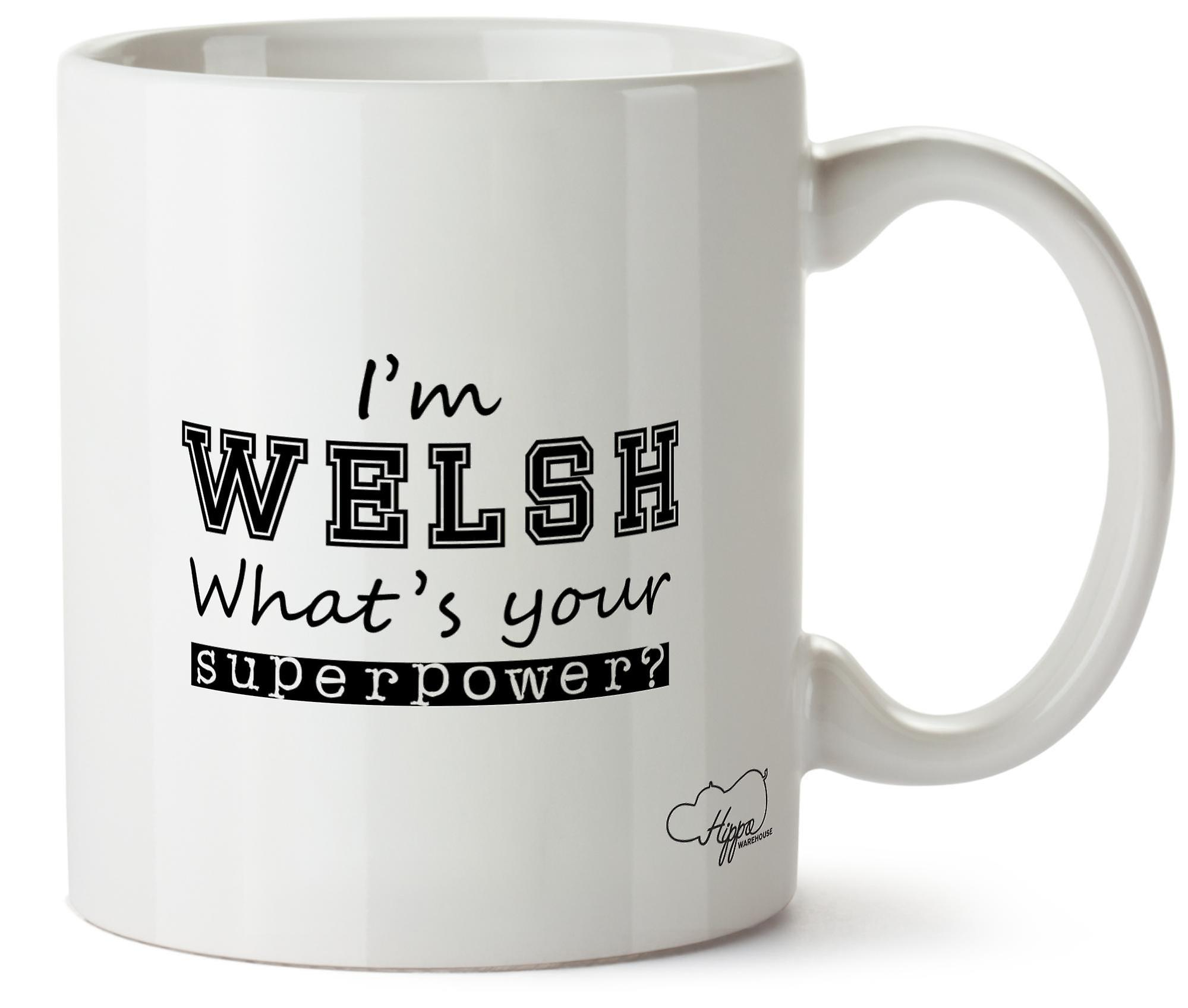 Hippowarehouse I'm Welsh What's  Your Superpower? Printed Mug Cup Ceramic 10oz