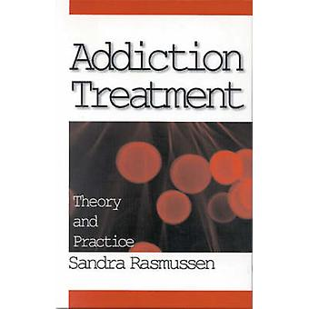Addiction Treatment Theory and Practice by Rasmussen & Sandra