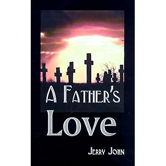 En fædre elske en far aktier historien om sin kærlighed til sin søn, en søn, taget væk af John & Jerry