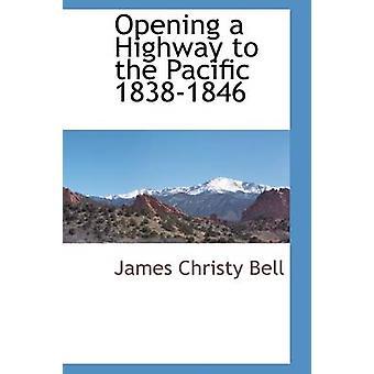 Eröffnung der Autobahn bis zum Pazifik 18381846 von Bell & James Christy