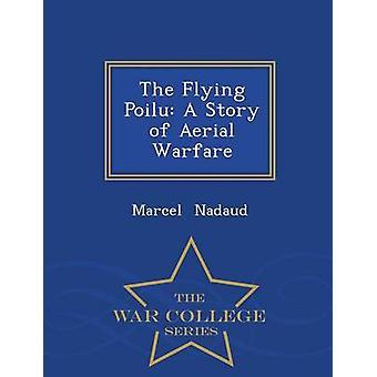 Flygande Poilu A historien om antenn Warfare Krigshögskolan serie av Nadaud & Marcel