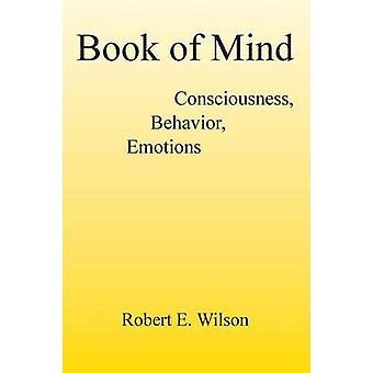 Boek van geest bewustzijn gedrag emoties door Wilson & Robert E.