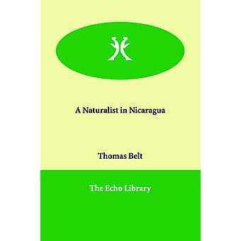 A Naturalist in Nicaragua by Belt & Thomas