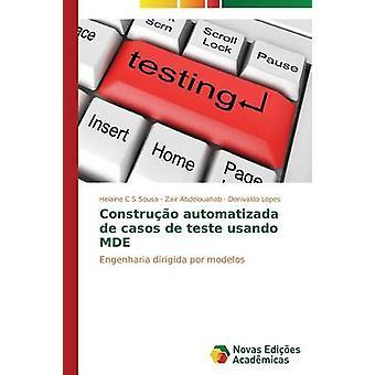 Construo automatisée de casos de teste usando MDE de Sousa Helaine C S