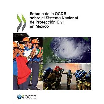 Estudio de La OECD Sobre El Sistema Nacional de Proteccion civila sv Mexico av Oecd