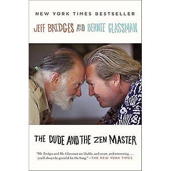 The Dude and the Zen Master by Jeff Bridges - Bernie Glassman - 97801