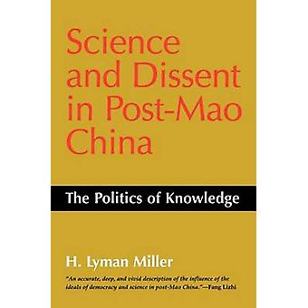 Science and Dissent in Post-Mao China - The Politics of Knowledge by L
