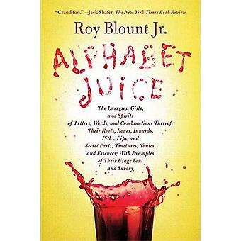Alphabet Juice - The Energies - Gists - and Spirits of Letters - Words