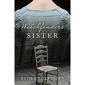 The Witchfinder's Sister by Beth Underdown - 9780399179143 Book