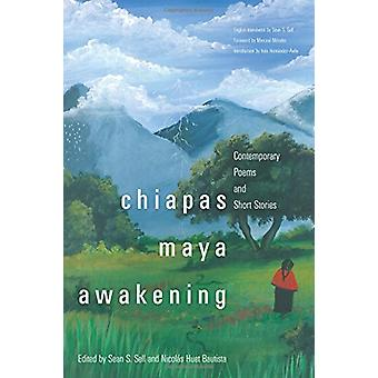 Chiapas Maya Awakening - Contemporary Poems and Short Stories by Sean