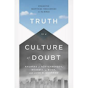 Truth in a Culture of Doubt - Engaging Skeptical Challenges to the Bib