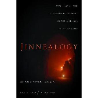 Jinnealogy - Time - Islam - and Ecological Thought in the Medieval Rui
