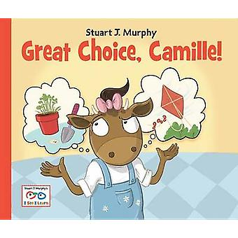 Great Choice - Camille! by Stuart J Murphy - 9781580894760 Book