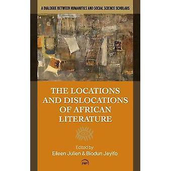 Locations and Dislocations of African Literature - A Dialogue Between