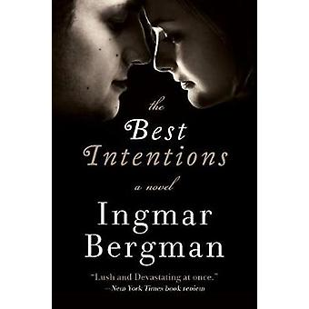 The Best Intentions by Ingmar Bergman - 9781628729047 Book