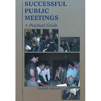 Successful Public Meetings - A Practical Guide (2nd Revised edition) b