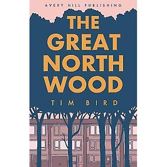 The Great North Wood by Tim Bird - 9781910395363 Book