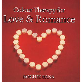 Colour Therapy - For Love and Romance by Rochi Rana - 9788131905418 Bo