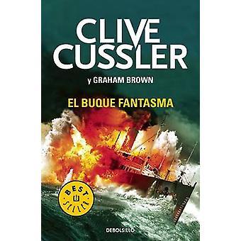 El Buque Fantasma / Ghost Ship by Clive Cussler - Graham Brown - 9788