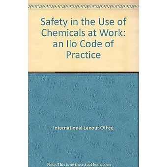 Safety in the Use of Chemicals at Work - an Ilo Code of Practice - 978