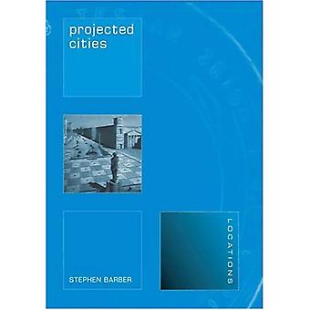 Projected Cities: Cinema and Urban Space (Locations)